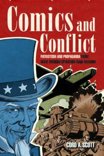 9781612514772-1612514774-Comics and Conflict: Patriotism and Propaganda from WWII through Operation Iraqi Freedom
