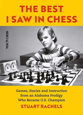 9789056918811-9056918818-The Best I Saw in Chess: Games, Stories and Instruction from an Alabama Prodigy Who Became U.S. Champion