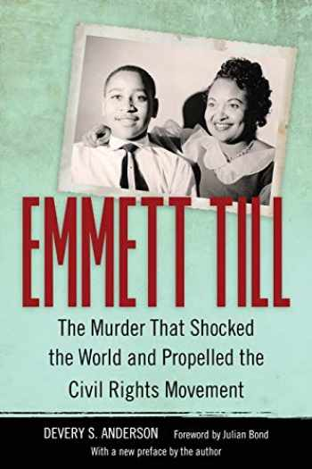 9781496814777-1496814770-Emmett Till: The Murder That Shocked the World and Propelled the Civil Rights Movement (Race, Rhetoric, and Media Series)