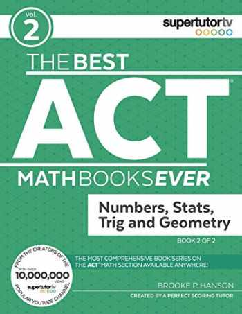 9781732232013-1732232016-The Best ACT Math Books Ever, Book 2: Numbers, Stats, Trig and Geometry
