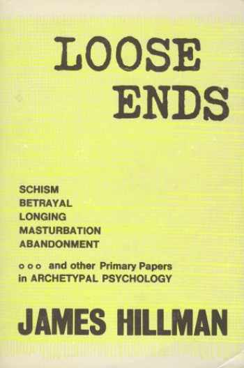 9780882143088-0882143085-Loose Ends: Primary Papers in Archetypal Psychology