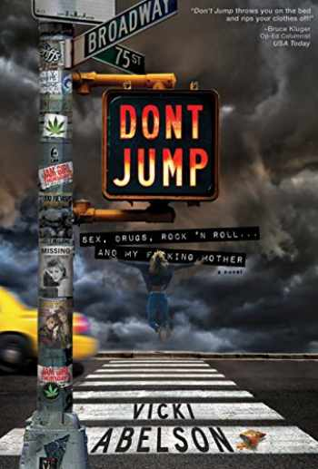 9780991536832-0991536835-Don't Jump: Sex, Drugs, Rock 'N Roll... And My Fucking Mother