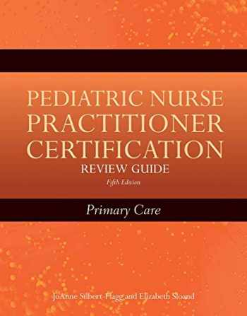 9780763775988-0763775983-Pediatric Nurse Practitioner Certification Review Guide: Primary Care: Primary Care