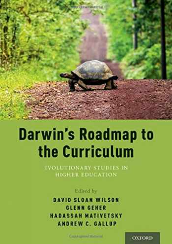 9780190624965-0190624965-Darwin's Roadmap to the Curriculum: Evolutionary Studies in Higher Education
