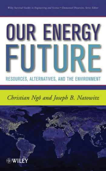 9780470116609-0470116609-Our Energy Future: Resources, Alternatives and the Environment