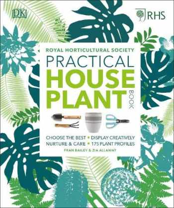 9780241317594-0241317592-RHS Practical House Plant Book: Choose The Best, Display Creatively, Nurture and Care, 175 Plant Profiles