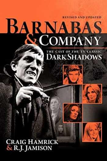 9781475910346-1475910347-Barnabas & Company: The Cast of the TV Classic Dark Shadows