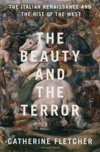 9780190908492-0190908491-The Beauty and the Terror: The Italian Renaissance and the Rise of the West