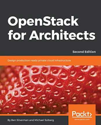 9781788624510-1788624513-OpenStack for Architects: Design production-ready private cloud infrastructure, 2nd Edition