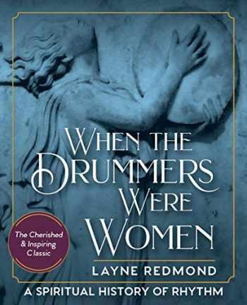 9781635617887-163561788X-When The Drummers Were Women: A Spiritual History of Rhythm