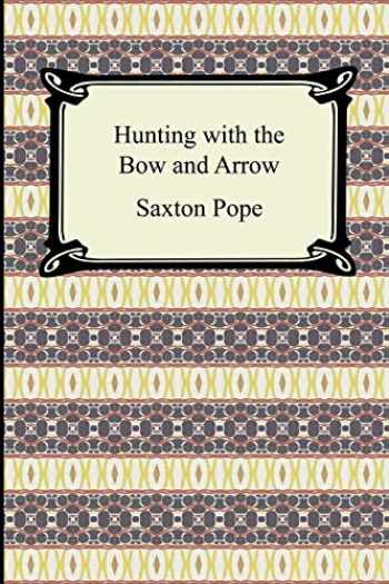 9781420929157-1420929151-Hunting with the Bow and Arrow
