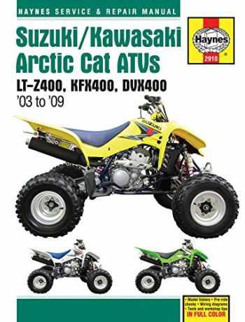 9781563929106-1563929104-Suzuki/Kawasaki Arctic Cat ATVs 2003 to 2009: LT-Z400, KFX400, DVX400 (Haynes Repair Manual)