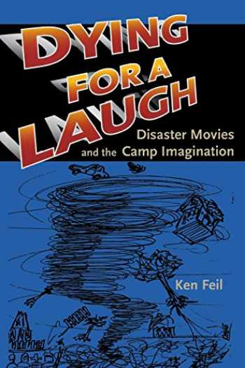 9780819567925-0819567922-Dying for a Laugh: Disaster Movies and the Camp Imagination