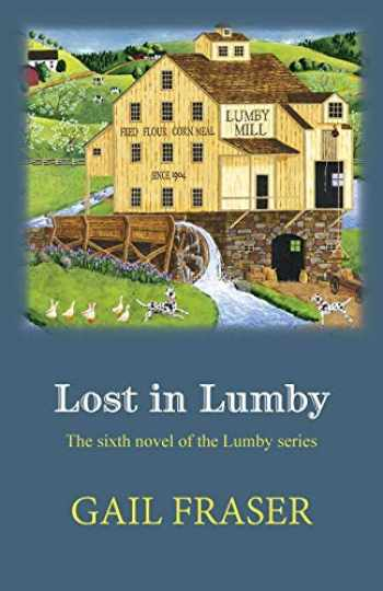 9780998630106-0998630101-Lost in Lumby (Lumby Series) (Volume 6)