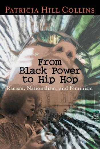 9781592130924-1592130925-From Black Power to Hip Hop: Racism, Nationalism, and Feminism (Politics History & Social Chan)