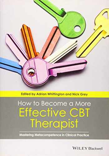 9781118468357-111846835X-How to Become a More Effective CBT Therapist: Mastering Metacompetence in Clinical Practice