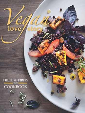 9781780262635-1780262639-Vegan Love Story: tibits and hiltl: The Cookbook
