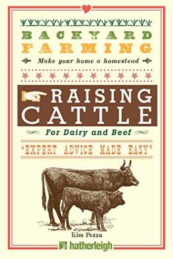 9781578264957-1578264952-Backyard Farming: Raising Cattle for Dairy and Beef