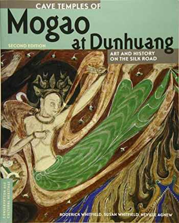 9781606064450-1606064452-Cave Temples of Mogao at Dunhuang: Art and History on the Silk Road, Second Edition (Conservation & Cultural Heritage)