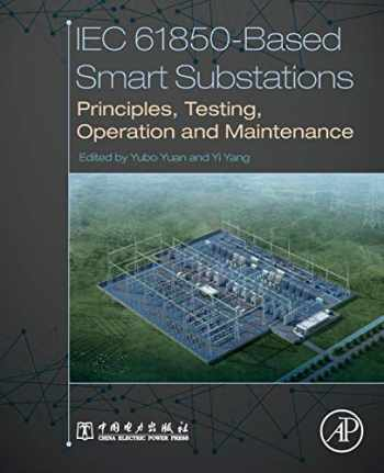 9780128151587-0128151587-IEC 61850-Based Smart Substations: Principles, Testing, Operation and Maintenance