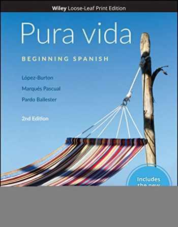 9781119493556-1119493552-Pura vida: Beginning Spanish, WileyPLUS NextGen Card with Loose-leaf Set Multi-Semester: Beginning Spanish