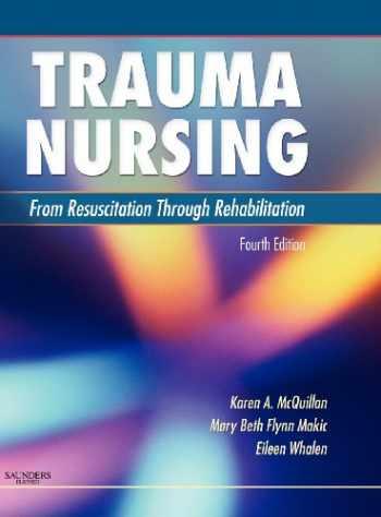 9781416037729-1416037721-Trauma Nursing: From Resuscitation Through Rehabilitation