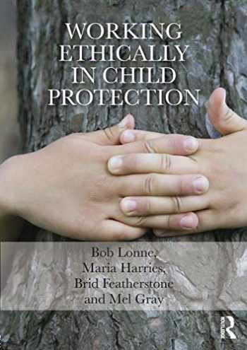 9780415729345-0415729343-Working Ethically in Child Protection