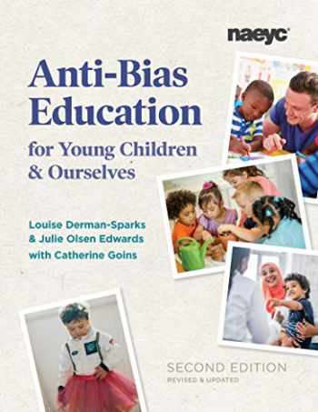 9781938113574-1938113578-Anti-Bias Education for Young Children and Ourselves