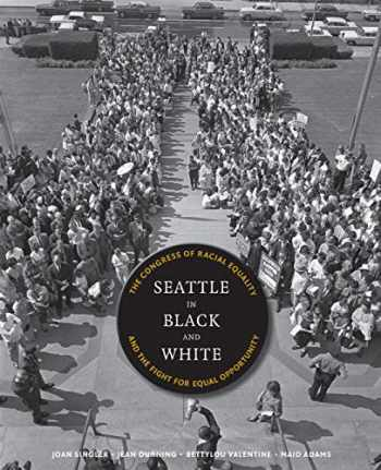 9780295990842-0295990848-Seattle in Black and White: The Congress of Racial Equality and the Fight for Equal Opportunity (V Ethel Willis White Books)
