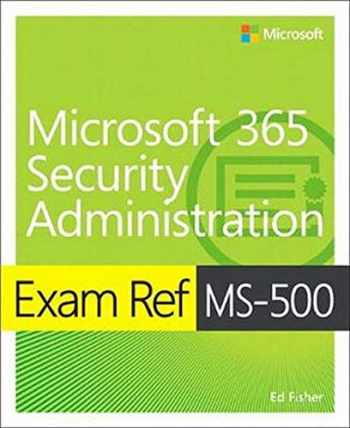 9780135802649-0135802644-Exam Ref MS-500 Microsoft 365 Security Administration