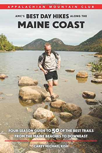 9781934028926-1934028924-AMC's Best Day Hikes along the Maine Coast: Four-Season Guide to 50 of the Best Trails From the Maine Beaches to Downeast