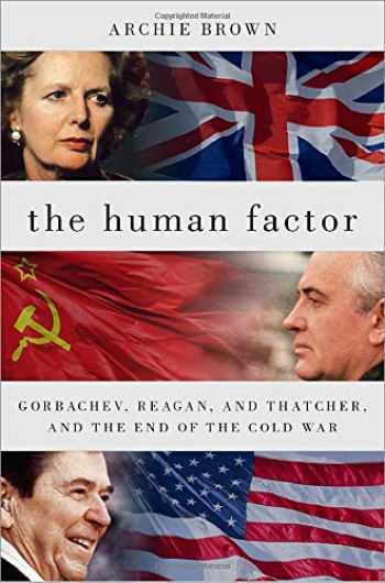 9780190614898-0190614897-The Human Factor: Gorbachev, Reagan, and Thatcher, and the End of the Cold War
