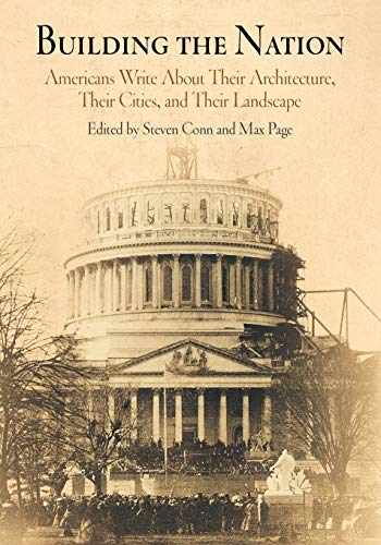 9780812218527-0812218523-Building the Nation: Americans Write About Their Architecture, Their Cities, and Their Landscape