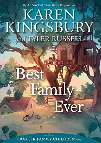 9781534412163-1534412166-Best Family Ever (A Baxter Family Children Story)