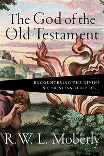 9781540962997-1540962997-The God of the Old Testament: Encountering the Divine in Christian Scripture