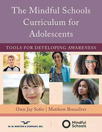 9780393713916-0393713911-The Mindful Schools Curriculum for Adolescents: Tools for Developing Awareness