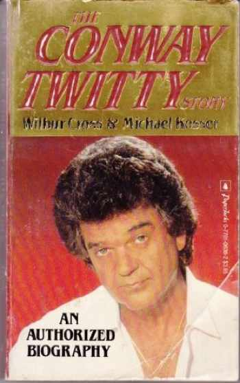 9780770106386-0770106382-The Conway Twitty Story: An Authorized Biography