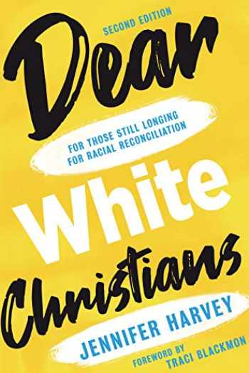 9780802877918-0802877915-Dear White Christians: For Those Still Longing for Racial Reconciliation (Prophetic Christianity Series (PC))