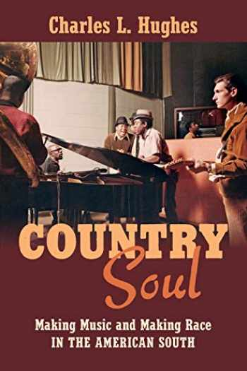 9781469633428-1469633426-Country Soul: Making Music and Making Race in the American South