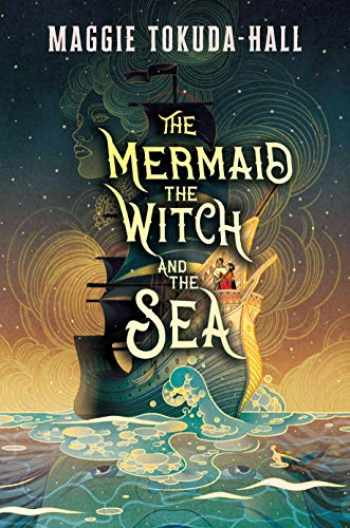 9781536204315-1536204315-The Mermaid, the Witch, and the Sea