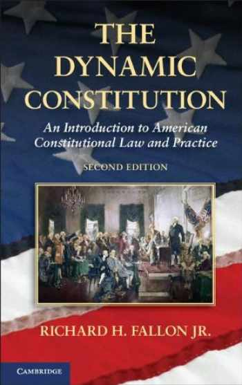 9781107021402-1107021405-The Dynamic Constitution: An Introduction to American Constitutional Law and Practice