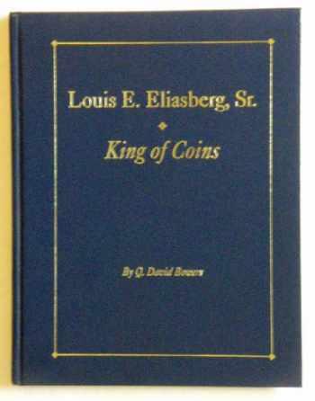 9780943161648-0943161649-Louis E. Eliasberg, Sr.: King of Coins