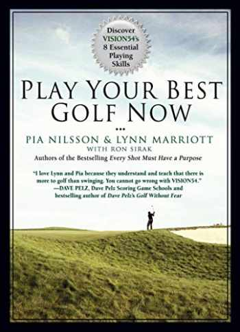 9781592406265-1592406262-Play Your Best Golf Now: Discover VISION54's 8 Essential Playing Skills