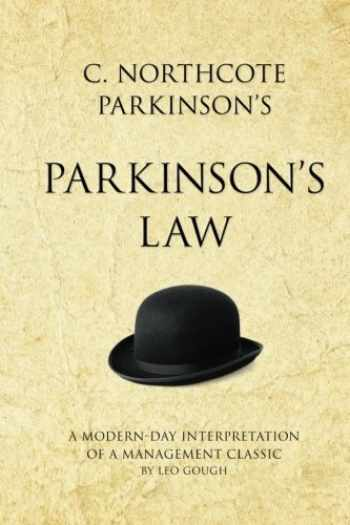 9781906821340-1906821348-C. Northcote Parkinson's Parkinson's Law: A modern-day interpretation of a true classic (Infinite Success)