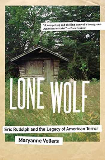9780060598631-0060598638-Lone Wolf: Eric Rudolph and the Legacy of American Terror