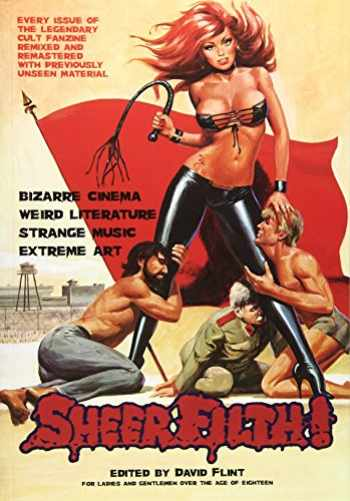 9781903254769-1903254760-Sheer Filth!: Bizarre Cinema, Weird Literature, Strange Music, Extreme Art