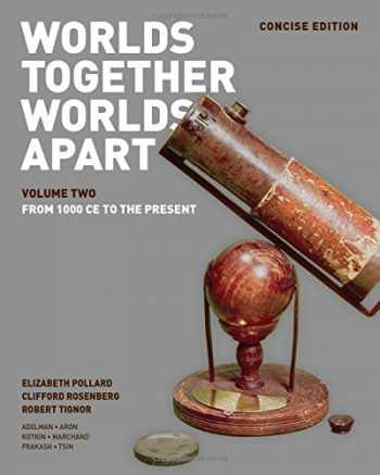 9780393918489-0393918483-Worlds Together, Worlds Apart: A History of the World: From the Beginnings of Humankind to the Present (Concise Edition) (Vol. 2)