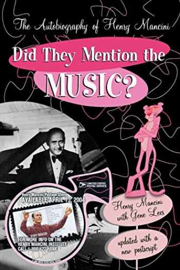 9780815411758-0815411758-Did They Mention the Music?: The Autobiography of Henry Mancini