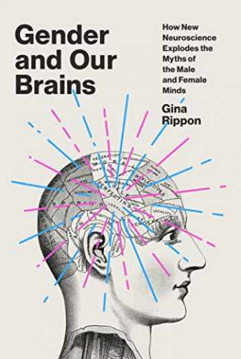 9781524747022-1524747025-Gender and Our Brains: How New Neuroscience Explodes the Myths of the Male and Female Minds