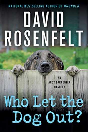 9781250056337-1250056330-Who Let the Dog Out?: An Andy Carpenter Mystery (An Andy Carpenter Novel, 13)